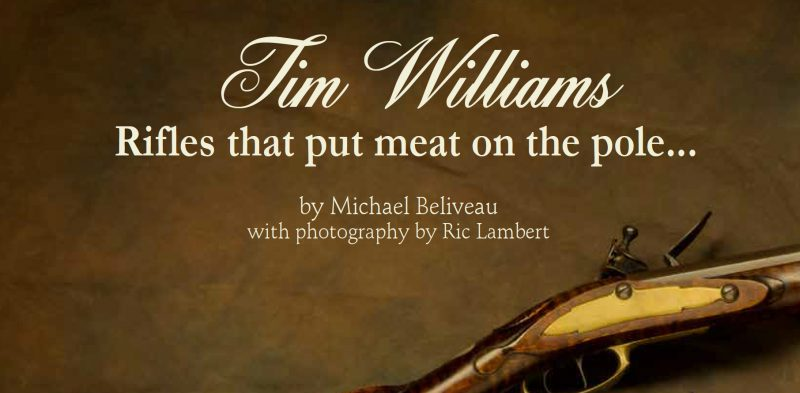 Tim Williams - Rifles that put meat on the pole...